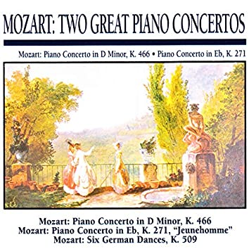 Mozart: Two Great Piano Concertos: Piano Concerto in D Minor, K. 446 · Piano Concerto in E Flat, K.