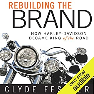 Rebuilding the Brand     How Harley-Davidson Became King of the Road              By:                                                                                                                                 Clyde Fessler                               Narrated by:                                                                                                                                 L. J. Ganser                      Length: 3 hrs and 57 mins     49 ratings     Overall 4.3