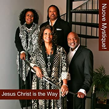 Jesus Christ Is The Way