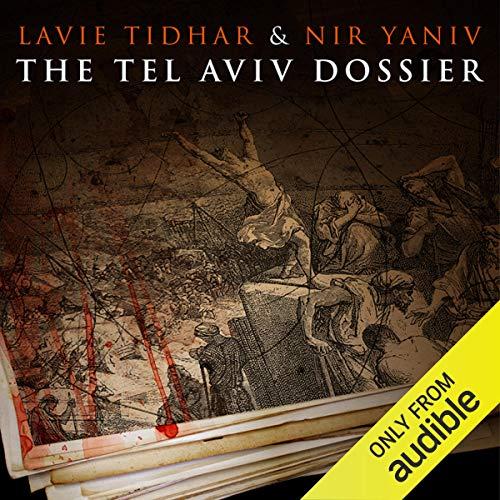 The Tel Aviv Dossier Audiobook By Lavie Tidhar, Nir Yaniv cover art
