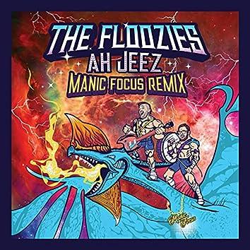 Ah Jeez (Manic Focus Remix)