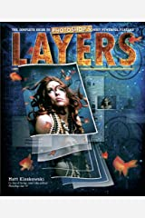 Layers: The Complete Guide to Photoshop's Most Powerful Feature Kindle Edition