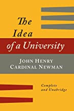 The Idea of a University Defined and Illustrated: In Nine Discourses [Complete Edition]