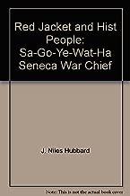 Red Jacket and Hist People: Sa-Go-Ye-Wat-Ha Seneca War Chief