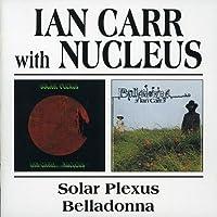 Solar Plexus/Belladonna / Ian Carr & Nucleus by Ian Carr & Nucleus (2002-10-08)