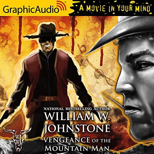 Vengeance of the Mountain Man [Dramatized Adaptation] cover art