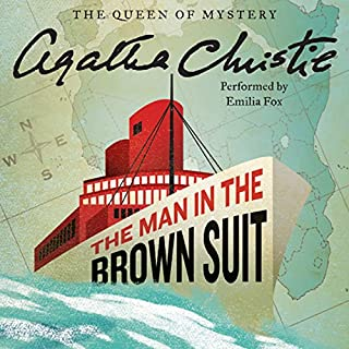 The Man in the Brown Suit                   By:                                                                                                                                 Agatha Christie                               Narrated by:                                                                                                                                 Emilia Fox                      Length: 7 hrs and 59 mins     170 ratings     Overall 4.4
