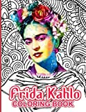 Frida Kahlo Coloring Book: Frida Kahlo Stress Relieving Coloring Books For Adults
