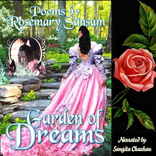 Garden of Dreams                   By:                                                                                                                                 Rosemary Sansum                               Narrated by:                                                                                                                                 Sangita Chauhan                      Length: 55 mins     Not rated yet     Overall 0.0