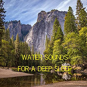 Water Sounds for a Deep Sleep