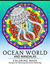 Ocean World and Mandalas Coloring Book: Dolphin, Shark, Seahorse and friend Design for Sea creature lover