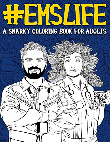 EMS Life: A Snarky Adult Coloring Book