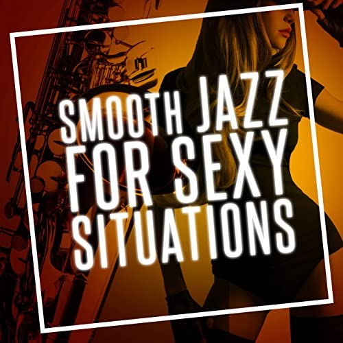 Smooth Jazz Sexy Songs