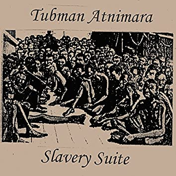 Slavery Suite