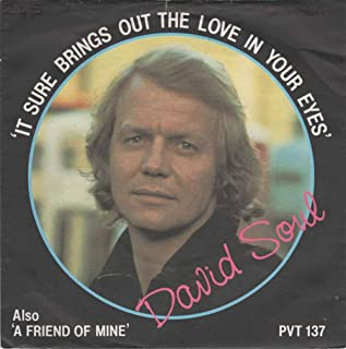 "It Sure Brings Out The Love In Your Eyes - David Soul 7"" 45"