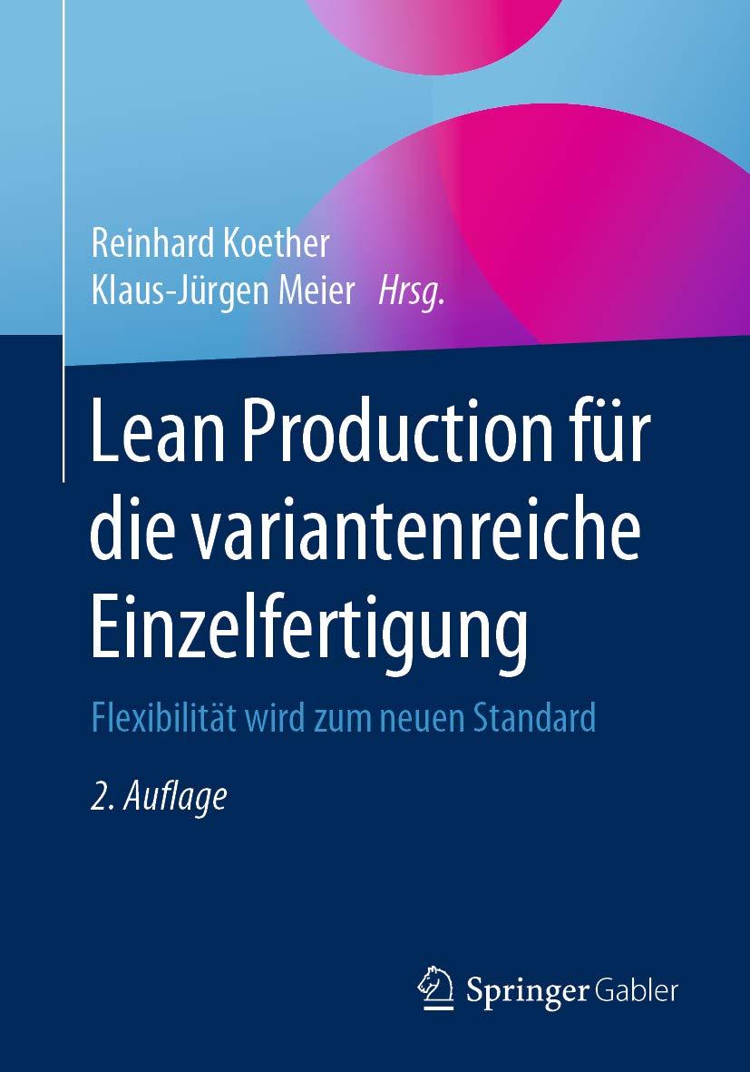 Lean Production für die variantenreiche Einzelfertigung: Flexibilität wird zum neuen Standard (German Edition)