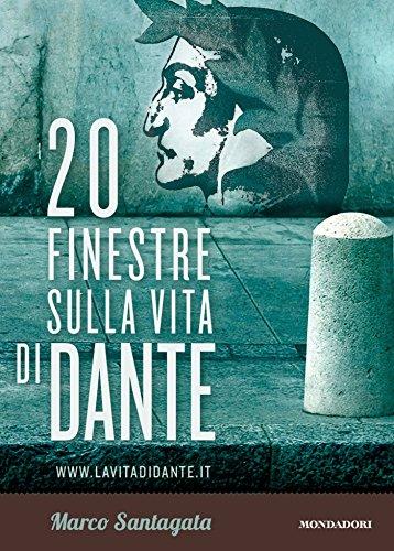 20 finestre sulla vita di Dante (Italian Edition)
