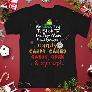 We Elves Try To Stick To The Four Main Food Groups Candy Canes Corn Syrup Elf Christmas Movie Quote Shirt Customized Handmade Hoodie/Sweater/Long Sleeve/Tank Top/Premium T-shirt