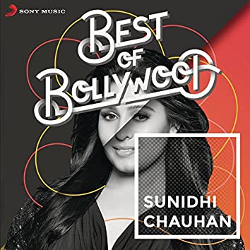 Best of Bollywood: Sunidhi Chauhan