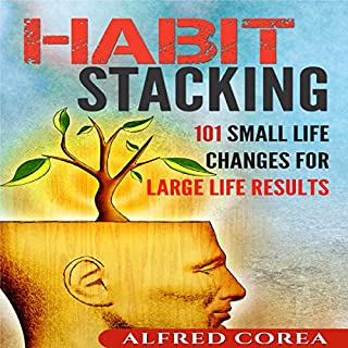 Habit Stacking: 101 Small Life Changes for Large Life Results audiobook cover art