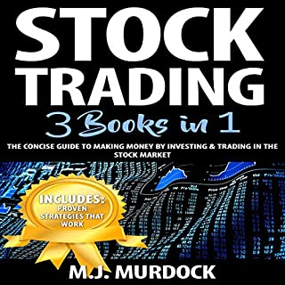 Stock Trading: 3 Books in 1     The Concise Guide to Making Money by Investing & Trading in the Stock Market              By:                                                                                                                                 M.J. Murdock                               Narrated by:                                                                                                                                 Weston Gritt                      Length: 5 hrs and 19 mins     3 ratings     Overall 4.7