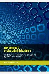 IBM Domino 9 Systemadministration II: Weiterführende Themen der IBM Domino Systemadministration Kindle Ausgabe