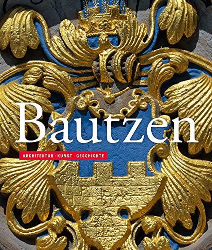 Bautzen: Architektur · Kunst · Geschichte