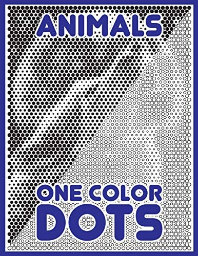 One Color DOTS Animals New Type of Relaxation Stress Relief Coloring Book for Adults One Color product image