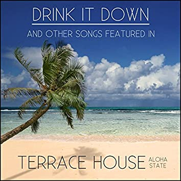 """Drink It Down and Other Songs Featured in """"Terrace House: Aloha State"""""""