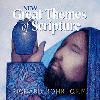 New Great Themes of Scripture                   By:                                                                                                                                 Richard Rohr O.F.M.                               Narrated by:                                                                                                                                 Richard Rohr O.F.M.                      Length: 12 hrs and 51 mins     Not rated yet     Overall 0.0