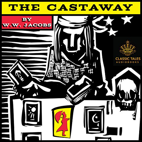 The Castaway [Classic Tales Edition] audiobook cover art