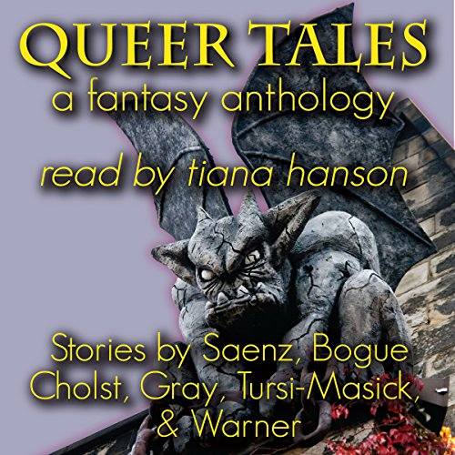 Queer Tales     A Fantasy Anthology              De :                                                                                                                                 Peter Saenz,                                                                                        Eric Bogue,                                                                                        Ceci Cholst,                   and others                          Lu par :                                                                                                                                 Tiana Hanson                      Durée : 2 h et 56 min     Pas de notations     Global 0,0