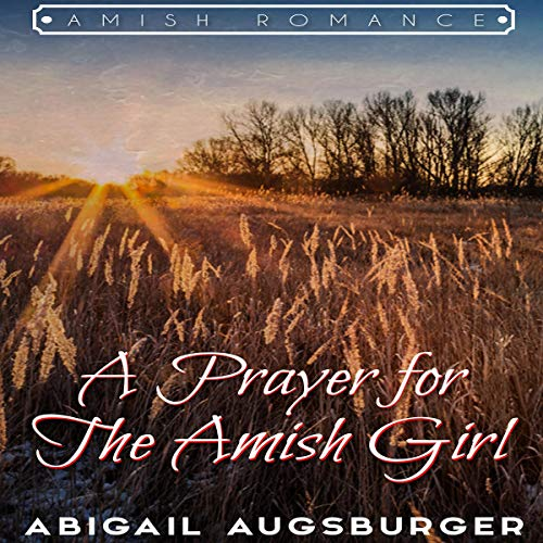 A Prayer for the Amish Girl audiobook cover art