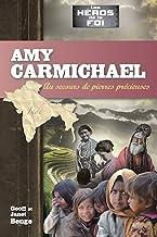 Amy Carmichael: Au secours de pierres précieuses (Héros de la foi t. 12)