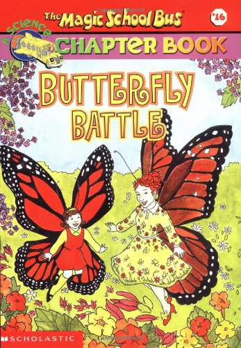 Butterfly Battle (Magic School Bus Science Chapter Books)の詳細を見る