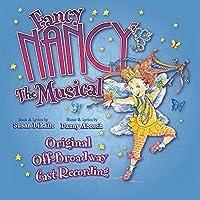 Fancy Nancy The Musical (Original Off-Broadway Cast Recording) by Fancy Nancy (2013-05-03)