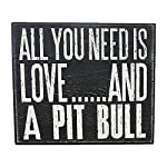 JennyGems All You Need is Love and a Pit Bull (Pitbull) - Wood Pitbull Sign - American Pit Bull Terrier Home Decor - Pitt Decorations and Accessories - Pitbull Mom 4