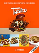 Twisted: A Cookbook- Unserious Food Tastes Seriously Good