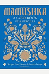 Mamushka: Recipes from Ukraine and Eastern Europe Relié