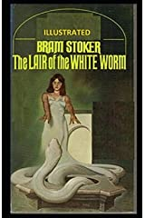 The Lair of the White Worm Illustrated Kindle Edition