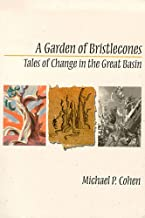 A Garden Of Bristlecones: Tales Of Change In The Great Basin (Environmental Arts and Humanities)