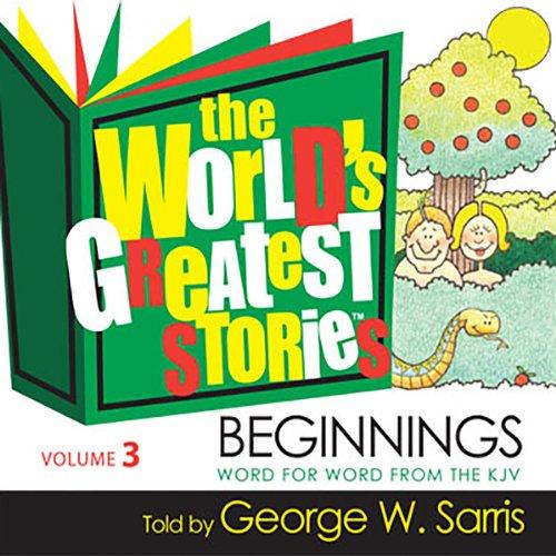 The World's Greatest Stories KJV V3: Beginnings audiobook cover art