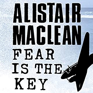 Fear Is the Key                   By:                                                                                                                                 Alistair MacLean                               Narrated by:                                                                                                                                 Jonathan Oliver                      Length: 10 hrs and 10 mins     44 ratings     Overall 4.4