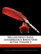 Wallenstein's Ende: Ungedruckte Briefe Und Acten, Volume 2 (German Edition)