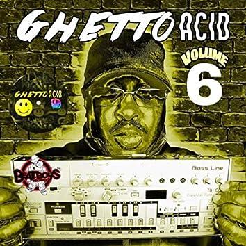 Ghetto Acid, Vol. 6