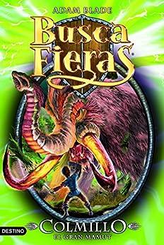 Colmillo, el Gran mamut: Buscafieras 17 (Spanish Edition) by [Adam Blade, Macarena Salas]
