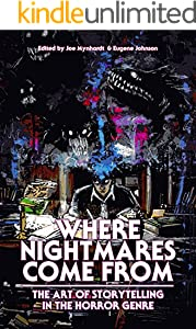 Where Nightmares Come From: The Art of Storytelling in the Horror Genre (The Dream Weaver Book 1)