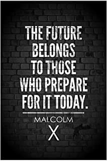 SJC Malcolm X. The Future Belongs to Those Who Prepare for It Today Quote Wall Poster..
