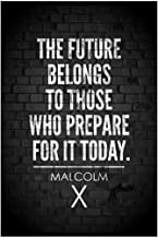 SJC Malcolm X. The Future Belongs to Those Who Prepare for It Today Quote Wall Poster Print|Classroom Office Business Dorm Home Office|18 X 12 in|SJC63