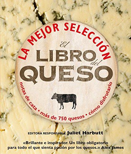 El libro del queso: La mejor selección. Notas de cata. Más de 750 quesos. Cómo disfrutarlo (Cocina Práctica)